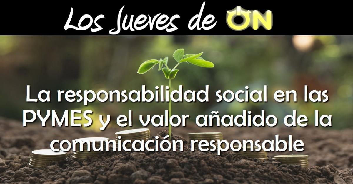 La responsabilidad social en las PYMES y el valor añadido de la comunicación responsable
