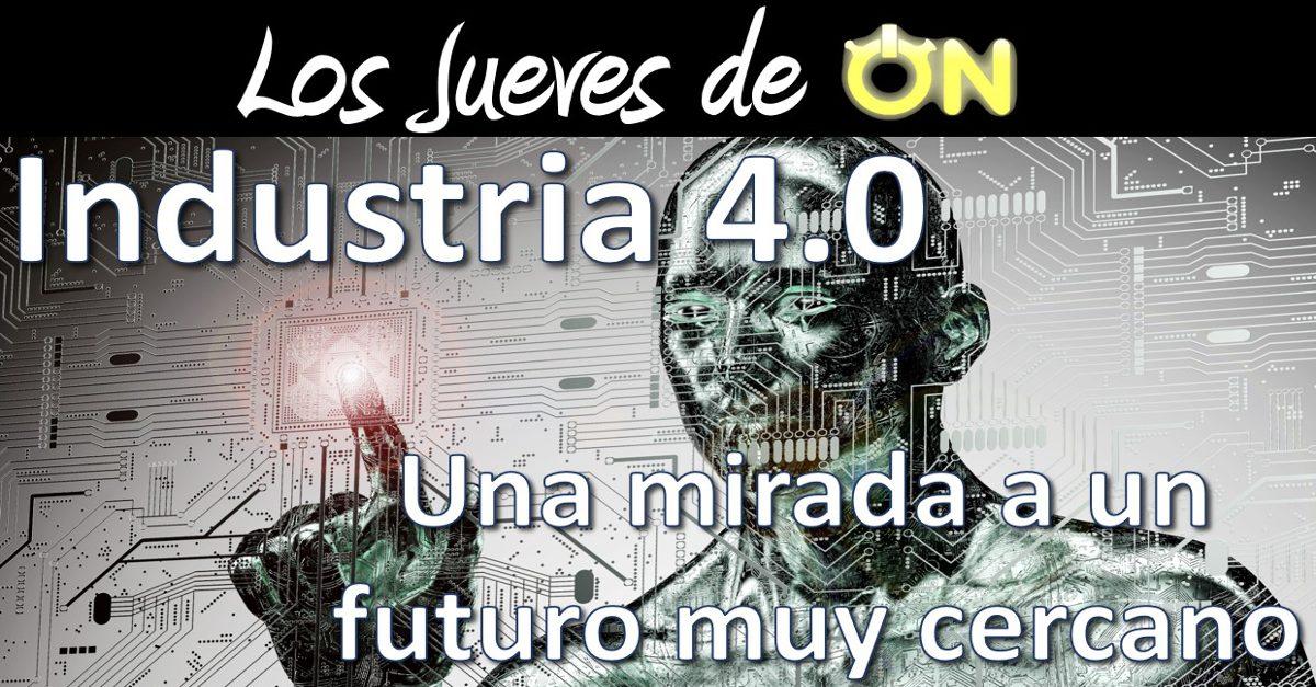 Industria 4.0 – Una mirada a un futuro muy cercano